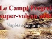 Campi Flegrei,supervolcan actif.. Naples sous menace...