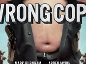 Sortie «Wrong Cops»