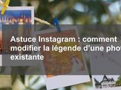 Astuce Instagram comment modifier légende d'une photo existante