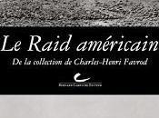 """Le Raid américain"" Charles-Henri Favrod"
