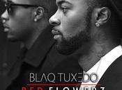 AUDIO nouvel Blaq Tuxedo Flowerz écoute