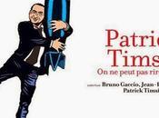 """Patrick Timsit peut rire tout"""""""