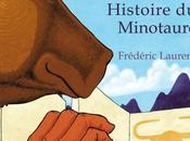 Vraie Fausse histoire Minotaure Frédéric Laurent: version drôle audacieuse Mythe Tésée