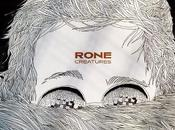 Rone Créatures