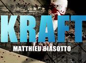 """Chronique """"Kraft"""" Matthieu Biasotto"""