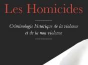 Vient paraître Maurice Cusson homicides; Criminologie historique violence non-violence