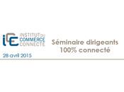 3ème édition séminaire 100% commerce connecté avril 2015