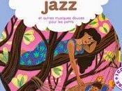 plus belles berceuses jazz autres musiques douces pour petits