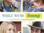 Cinéma While we're Young, affiche bande annonce