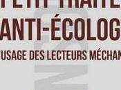 Petit traité d'anti-écologie l'usage lecteurs méchants