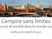 L'empire sans limites: Pouvoir société dans monde russe