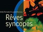 Rêves syncopés Laurent Bonneau Mathilde Ramadier