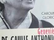 Geneviève Gaulle Anthonioz Caroline Glorion
