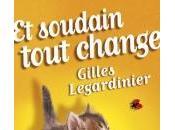 Soudain tout Change Gilles Legardinier