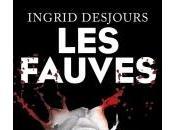 Fauves d'Ingrid Desjours