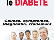 Comprendre diabète causes, symptômes, diagnostique, traitement