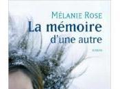 mémoire d'une autre, Mélanie Rose