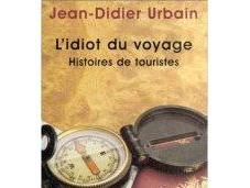 L'idiot voyage. Histoire touristes Jean Didier URBAIN