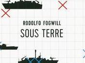 Rodolfo Fogwill Sous terre
