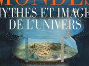 Mondes, mythes images l'univers