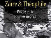 Zaïre Théophile, pitié pour Nègres paraître bientôt…