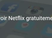 [TUTO] Comment avoir Netflix gratuitement
