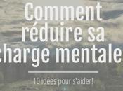 Comment réduire charge mentale?