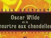 dandy's book: Oscar Wilde meurtre chandelles Gyles Brandreth