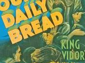 Notre pain quotidien Daily Bread, King Vidor (1934)