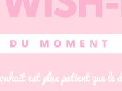 Wish-List moment Automne 2017