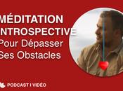 Méditation Introspective Pour Libérer Obstacles