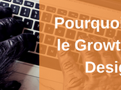 Pourquoi adopter growth driven design Définition enjeux