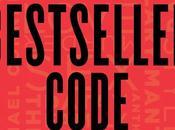 Comment écrire best-seller secrets auteurs succès révélés dans Bestseller code