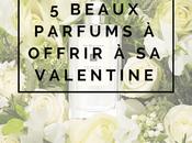 beaux parfums offrir valentine