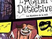 [7BD] L'Atelier Détectives tome mystères nuit