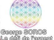 George Soros défi l'argent