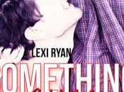 Reckless Real, Tome Something Wild Lexi Ryan