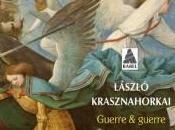 Guerre guerre, Làszlo Krasznahorkai