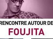 Rencontre autour FOUJITA Mercredi 2018 19h00 Divan)