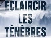 Eclaircir ténèbres Nicolas Bouchard