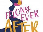 Felony ever after (collectif)