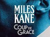 Miles Kane n'est coup grâce, c'est cœur