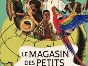 Musée Quai Branly Jacques Chirac jusqu'au Octobre 2018- exposition magasin petits explorateurs
