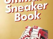 Histoires baskets: voici Ultimate Sneaker Book
