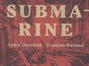 Atomik Submarine, d'André Ourednik François Burland