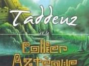Taddeuz collier Aztèque, Tome Marie-Françoise Chevallier Page