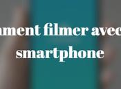[Tuto] Comment filmer avec smartphone