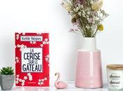 cerise gâteau, d'Aurélie Valognes