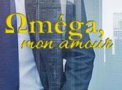 """Chronique """"Oméga, amour"""""""