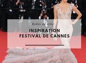 Festival Cannes plus montées marches comment réaliser robe rêves
